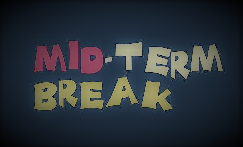 Mid -Term Break